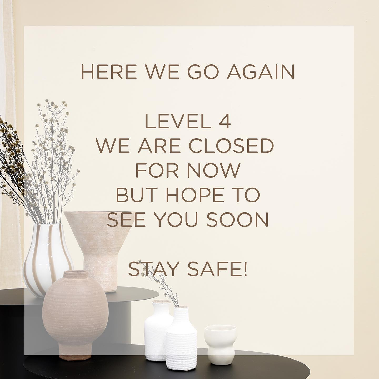 Auckland Level 4. We are closed for now but hope to see everyone as soon as we can. We have our latest catalogue up on our website and will have all our new product up this week. We are all working from home so if you have any queries, please contact us. Stay safe everyone! x